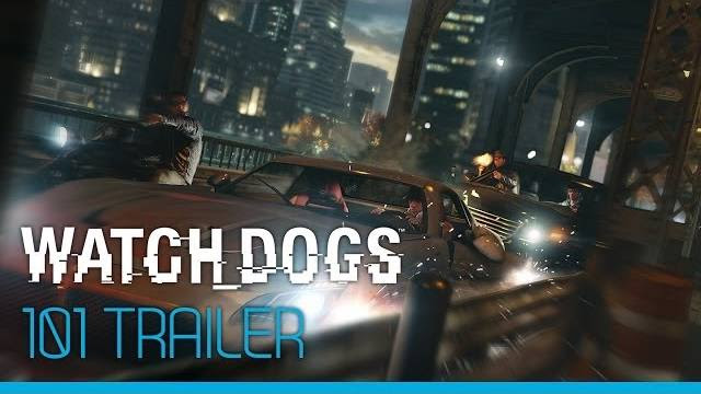 Watch Dogs - 101 Trailer